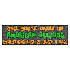 Just a Dog American Bulldog Bumper Bumper Sticker