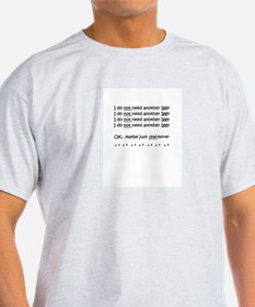 Just One More T-Shirt
