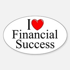 """I Love (Heart) Financial Success"" Oval Decal"