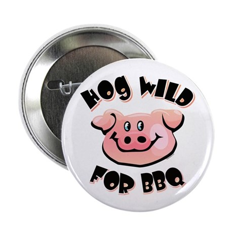 """Hog Wild For BBQ 2.25"""" Button (10 pack)"""