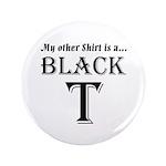 "Black T 3.5"" Button"