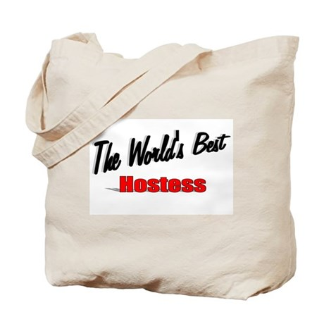 """""""The World's Best Hostess"""" Tote Bag"""