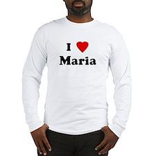 I Love Maria Long Sleeve T-Shirt