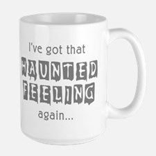 Haunted Feeling Large Mug