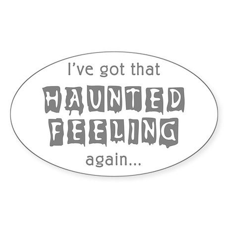 Haunted Feeling Oval Sticker