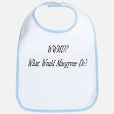 Cute What would macgyver do Bib