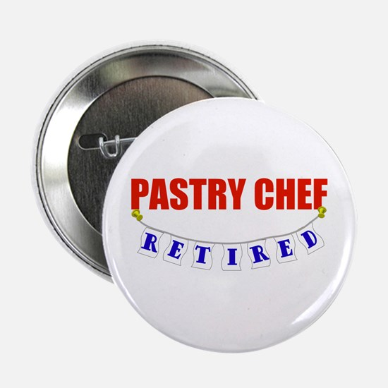 """Retired Pastry Chef 2.25"""" Button"""