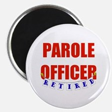 Retired Parole Officer Magnet