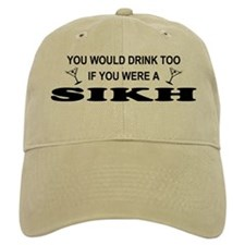Sikh You'd Drink Too Baseball Cap