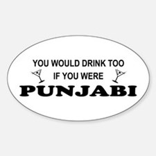 Punjabi You'd Drink Too Oval Decal
