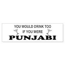 Punjabi You'd Drink Too Bumper Bumper Sticker