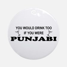 Punjabi You'd Drink Too Ornament (Round)