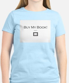 Buy My Book (DAMMIT!)! T-Shirt