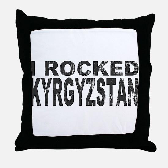 I Rocked Kyrgyzstan Throw Pillow