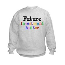 Investment banker Sweatshirt