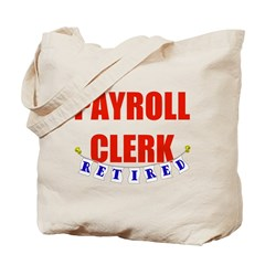 Retired Payroll Clerk Tote Bag