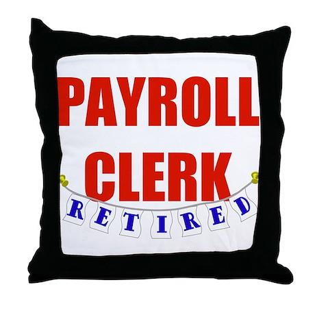Retired Payroll Clerk Throw Pillow