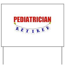 Retired Pediatrician Yard Sign