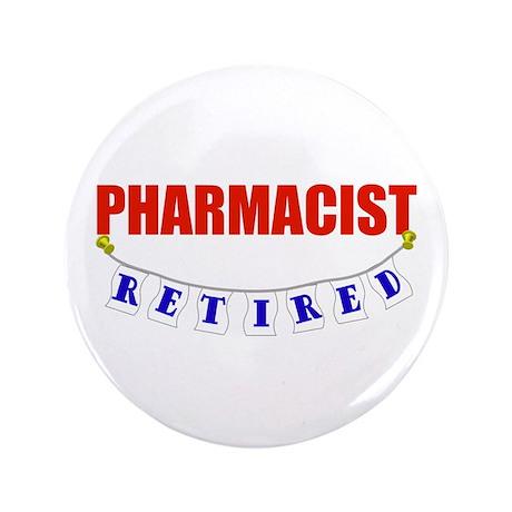 "Retired Pharmacist 3.5"" Button (100 pack)"