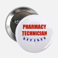 "Retired Pharmacy Technician 2.25"" Button"