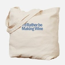 I'd Rather be making wine Tote Bag