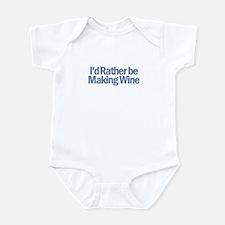 I'd Rather be making wine Infant Bodysuit