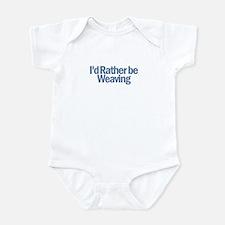 I'd Rather be weaving Infant Bodysuit