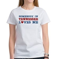 Somebody in Tennessee Loves Me Tee