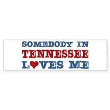 Somebody in Tennessee Loves Me Bumper Bumper Sticker