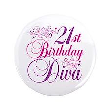 """21st Birthday Diva 3.5"""" Button"""