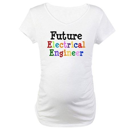 Electrical Engineer Maternity T-Shirt