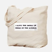 Love the Smell of Chemo Tote Bag
