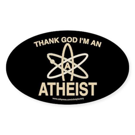 THANK GOD I'M ATHEIST DARK Oval Sticker