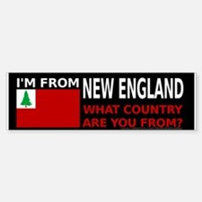 I'm From New England Bumper Bumper Bumper Sticker