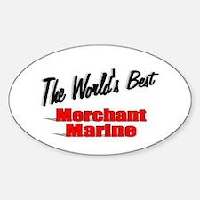 """The World's Best Merchant Marine"" Oval Decal"