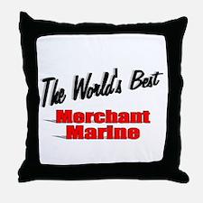 """""""The World's Best Merchant Marine"""" Throw Pillow"""
