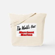 """The World's Best Merchant Marine"" Tote Bag"