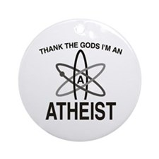 THANK THE GODS I'M ATHEIST Ornament (Round)