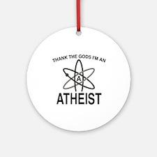 THANK THE GODS I'M ATHEIST Ornament (Round)