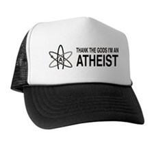 THANK THE GODS I'M ATHEIST Trucker Hat