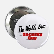 """ The World's Best Security Guy"" 2.25"" Button"