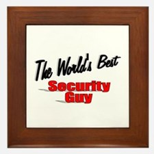 """ The World's Best Security Guy"" Framed Tile"