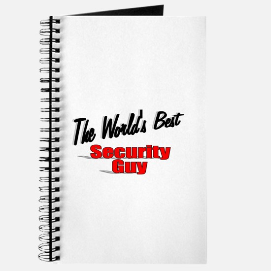 """"""" The World's Best Security Guy"""" Journal"""