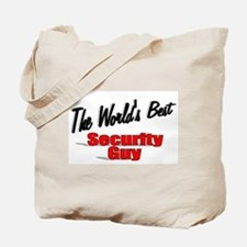 """ The World's Best Security Guy"" Tote Bag"