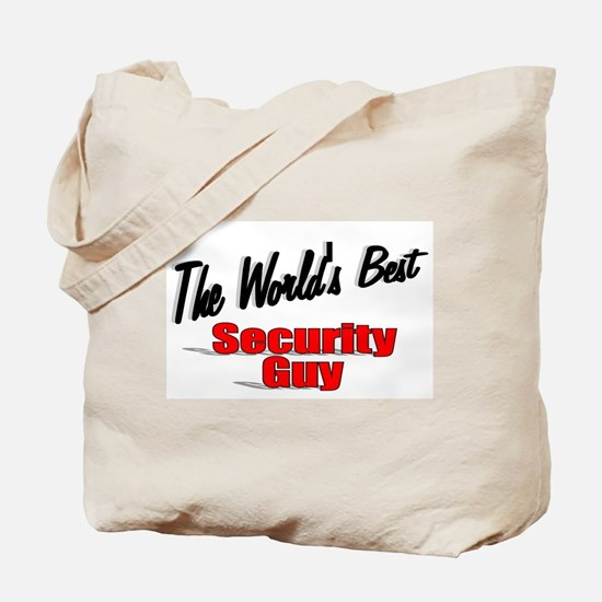""""""" The World's Best Security Guy"""" Tote Bag"""