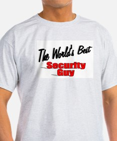 """ The World's Best Security Guy"" T-Shirt"