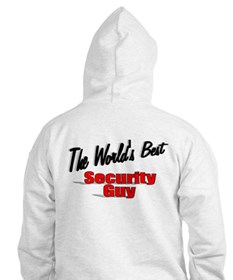 """"""" The World's Best Security Guy"""" Hoodie"""