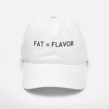 Fat = Flavor Baseball Baseball Cap