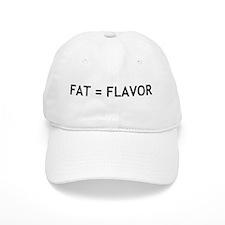 Fat = Flavor Baseball Cap