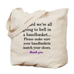Hell in a handbasket Tote Bag